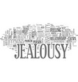 when jealousy creeps in text word cloud concept vector image vector image