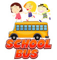 font design for word school time with happy kids vector image vector image