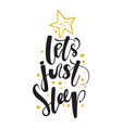 let s just sleep good night hipster print for t vector image
