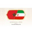 morocco vs iran group b football competition vector image vector image