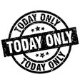 today only round grunge black stamp vector image vector image