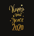 happy new year 2020 handwritten lettering vector image vector image