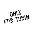 only for turin rubber stamp vector image vector image