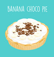 yummy banana chocolate pie vector image vector image