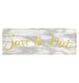 save the date gold text on marble wedding phrase vector image