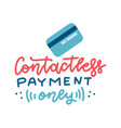 credit bank card and lettering quote contactless vector image