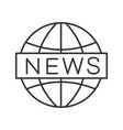 global news linear icon vector image vector image