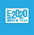 happy 2020 new year background design for holiday vector image