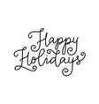 happy holidays in black isolated on white vector image