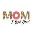 mom i love you card vector image