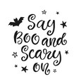 say boo and scary on halloween party poster vector image