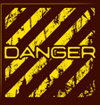 danger warning grunge background vector image
