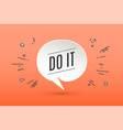 Motivation positive poster do it vector image