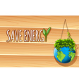 Save energy poster with globe and plants vector image vector image
