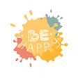 be happy modern brush calligraphy vector image vector image