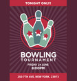 bowling tournament contest rerto poster vector image