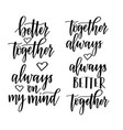 always better together on my mind romantic vector image