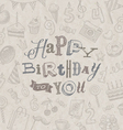Hand drawn Happy Birthday greeting card vector image vector image