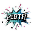 perth comic text in pop art style vector image vector image