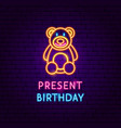 teddy present birthday neon label vector image