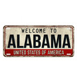welcome to alabama vintage rusty metal plate vector image