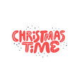 christmas time hand drawn red lettering vector image