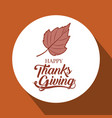 leaf inside circle of thanks given design vector image vector image