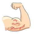 My Daddy Strongest vector image