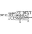 when should you consolidate student loans text vector image vector image