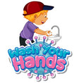 wash your hands poster design with boy washing vector image vector image