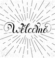 handwriting inscription welcome vector image