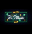 happy saint patricks day neon sign horizontal vector image