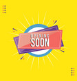 opening soon banner background vector image vector image