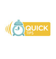 quick tips logo with alarm clock and big sign vector image