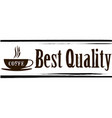 best quality coffee stamp vector image vector image