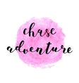 Chase adventure Brush lettering vector image vector image