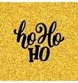 Ho-Ho-Ho lettering for Christmas card vector image vector image