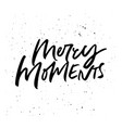 merry moments lettering vector image vector image