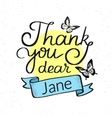 Thank you dear Jane vector image vector image