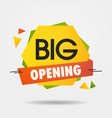 big opening sticker we are open again after vector image vector image