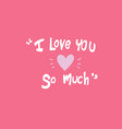 i love you so much word on pink background vector image vector image