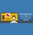 meat shop house banner horizontal concept vector image