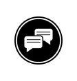 messaging round glyph icon chat icon isolated on vector image vector image