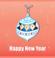 new year greeting card with christmas decorations vector image vector image