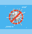 stop covid19-19 3d symbol prohibition sign banner vector image vector image