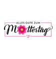 alles gute zum muttertag flower calligraphy banner vector image vector image