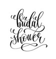 bridal shower black and white hand lettering vector image