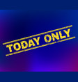 today only grunge stamp seal on gradient vector image vector image