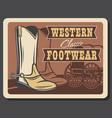 wild west retro poster western cowboy footwear vector image