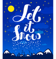 Let it snow calligraphic lettering vector image vector image